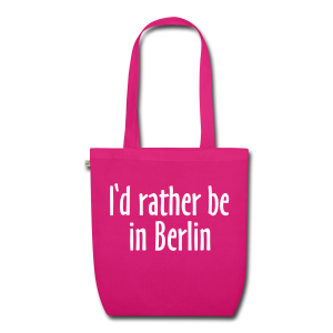 I'd rather be in Berlin Bio Tasche - Bio-Stoffbeutel