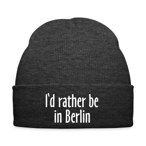 I'd rather be in Berlin Mütze - Wintermütze