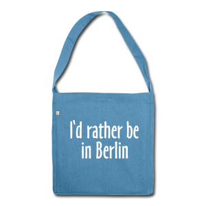 I'd rather be in Berlin Recycling Tasche - Schultertasche aus Recycling-Material