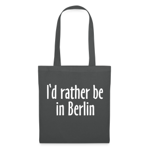 I'd rather be in Berlin Tasche - Stoffbeutel