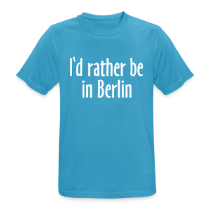 I'd rather be in Berlin Funktionsshirt - Männer T-Shirt atmungsaktiv