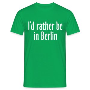 I'd rather be in Berlin T-Shirt - Männer T-Shirt