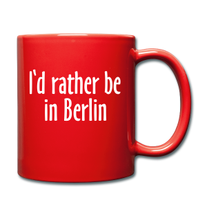 I'd rather be in Berlin Tasse - Tasse einfarbig