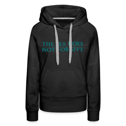 The Sea Does Not Forgive - (Slim-Fit) Black Hoodie - Women's Premium Hoodie