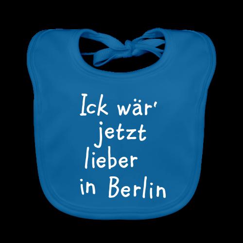 Ick wär' jetzt lieber in Berlin Babylätzchen - Baby Bio-Lätzchen