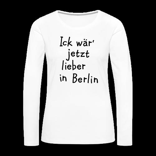 Ick wär' jetzt lieber in Berlin