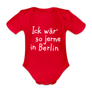 Ick wär so jerne in Berlin Babybody - Baby Bio-Kurzarm-Body