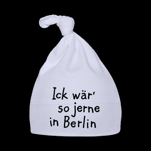 Ick wär so jerne in Berlin Babymütze - Baby Mütze