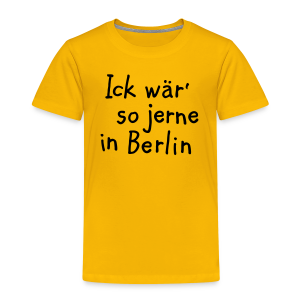 Ick wär so jerne in Berlin Kinder T-Shirt - Kinder Premium T-Shirt