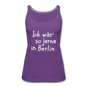 Ick wär so jerne in Berlin Tank Top - Frauen Premium Tank Top