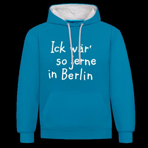 Ick wär so jerne in Berlin Kontrast Hoodie - Kontrast-Hoodie