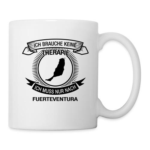 Ich brauche keine Therapie. Muss nach Fuerteventura - Tasse