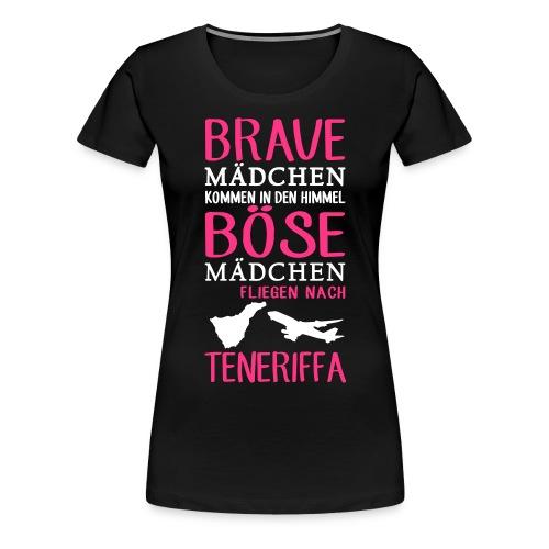 Böse Mädchen fliegen nach Teneriffa - Frauen Premium T-Shirt