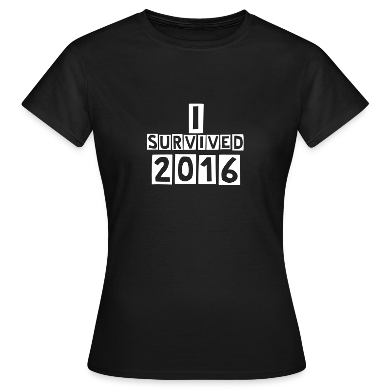 I survived 2016 - Women's T-Shirt