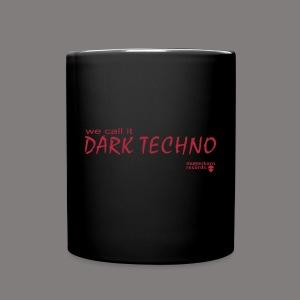 We Call It Dark Techno - Tasse einfarbig