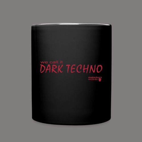 We Call It Dark Techno - Tasse einfarbig