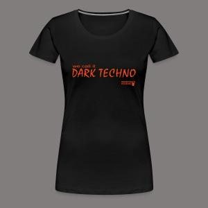 We Call It Dark Techno - Frauen Premium T-Shirt