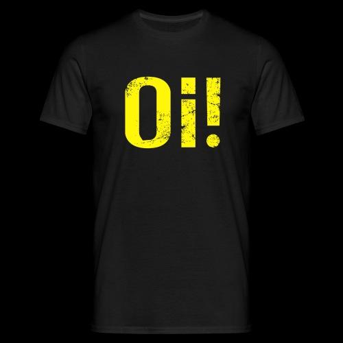 Oi! - Männer T-Shirt