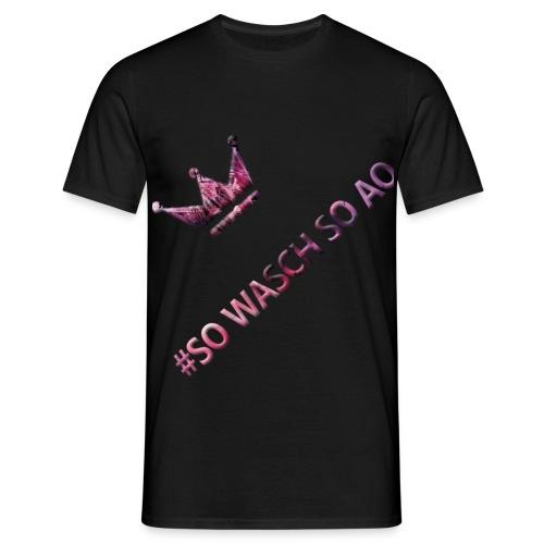 #SOWASCHSOAO Shirt Mann - Männer T-Shirt
