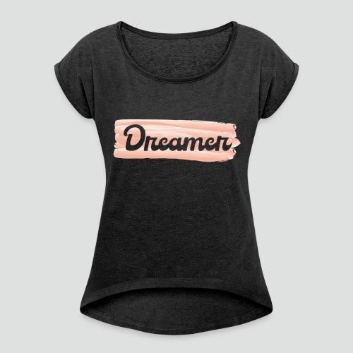 Dreamer - T-shirt à manches retroussées Femme