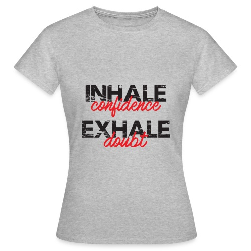 Inhale Exhale Grey Tshirt - Women's T-Shirt