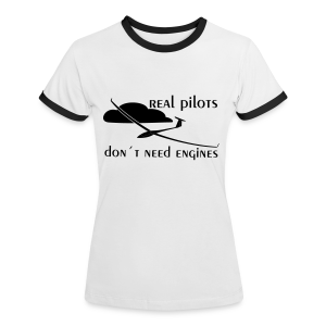 Real pilots don´t need engines - Frauen Kontrast-T-Shirt