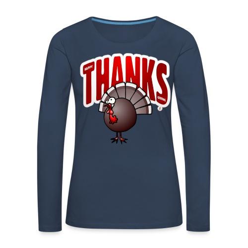 Thanksgiving Turkey Long Sleeve Shirts - Women's Premium Longsleeve Shirt