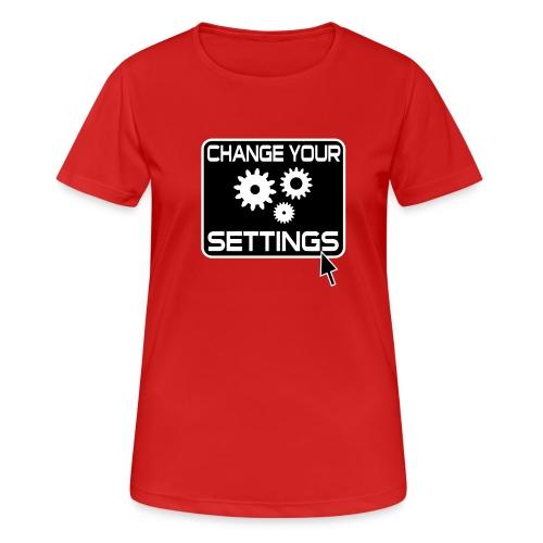 Change Settings Nerd Funktionsshirt - Frauen T-Shirt atmungsaktiv