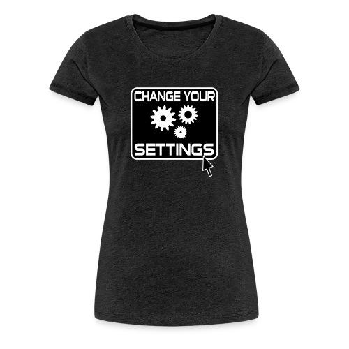 Change Settings Nerd T-Shirt - Frauen Premium T-Shirt