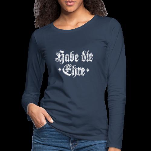 Habe die Ehre (Vintage/Weiß) Langarmshirt - Frauen Premium Langarmshirt