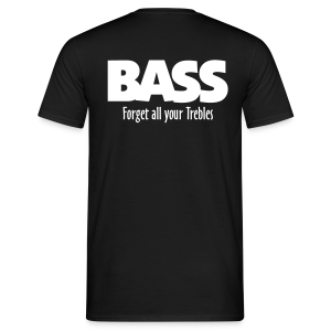 BASS Forget all your Trebles T-Shirt - Männer T-Shirt