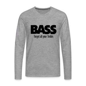 BASS Forget all your Trebles Langarmshirt - Männer Premium Langarmshirt