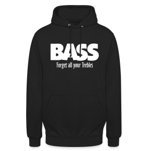 BASS Forget all your Trebles Hoodie - Unisex Hoodie