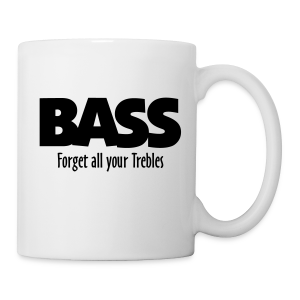 BASS Forget all your Trebles Tasse - Tasse
