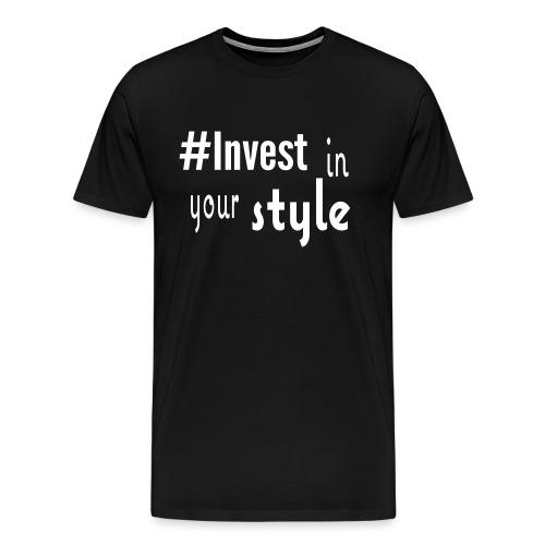#Invest Style Shirt - Men's Premium T-Shirt