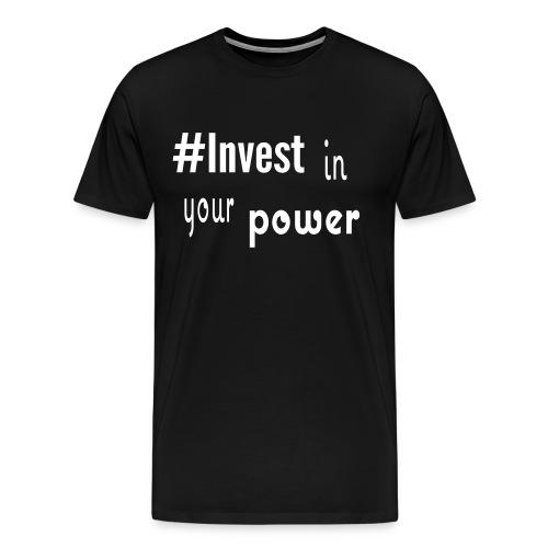#Invest Power Shirt - Men's Premium T-Shirt