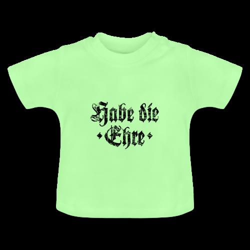 Habe die Ehre (Vintage/Schwarz) Baby T-Shirt - Baby T-Shirt