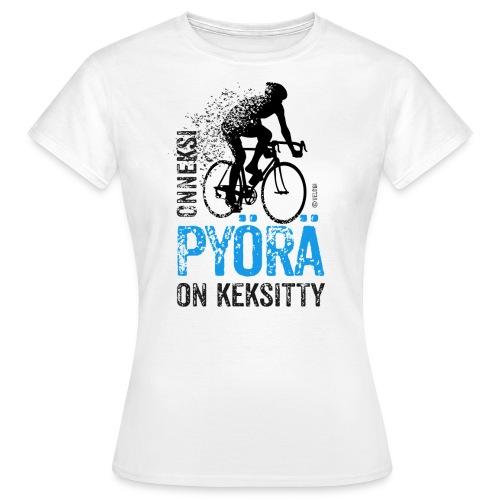 Onneksi pyörä on keksitty Maantie T-paita naisille - Naisten t-paita