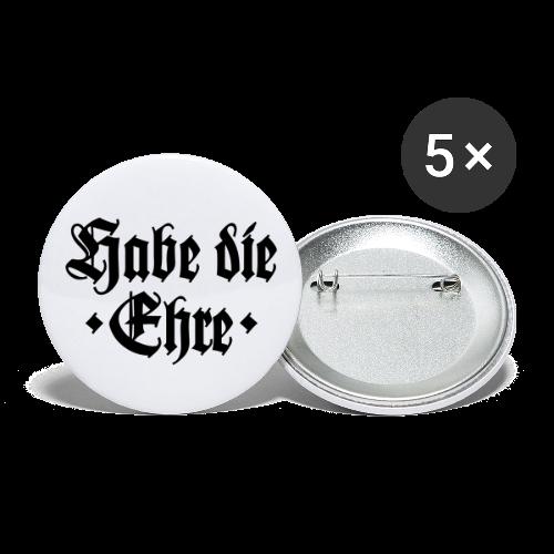 Habe die Ehre Anstecker - Buttons groß 56 mm (5er Pack)