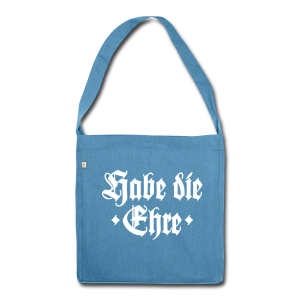 Habe die Ehre Recycling Tasche - Schultertasche aus Recycling-Material