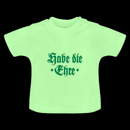 Habe die Ehre Baby T-Shirt - Baby T-Shirt