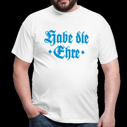 Habe die Ehre T-Shirt - Männer T-Shirt