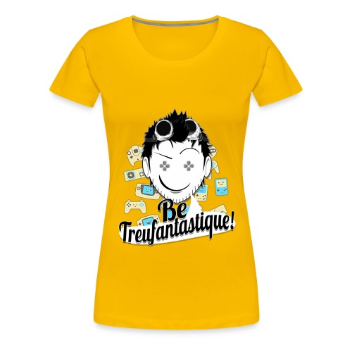 Be Treufantastique!© - Casual ♥♥ ⇨ ♀ - T-shirt Premium Femme
