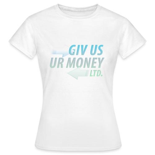 GivUsUrMoney Ltd. Official Shirt - Mens - Women's T-Shirt