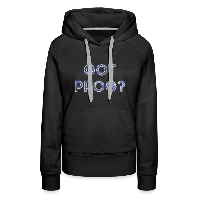 Prog Snob - Got Prog? - Hoodie for women
