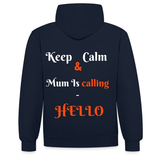 """Keep Calm & Mum is calling-Hello"" Hoodie - Kontrast-Hoodie"