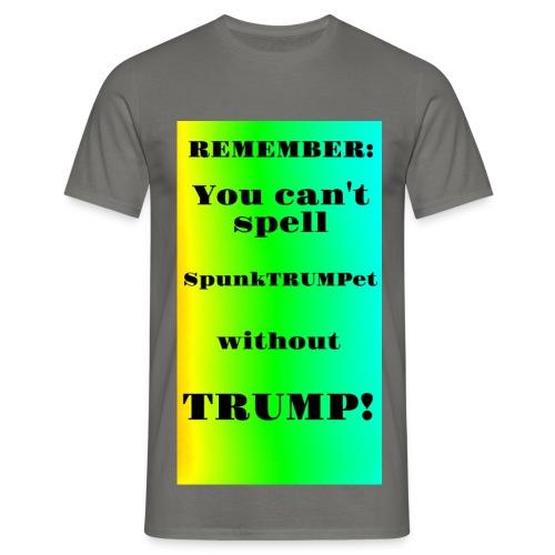 SpunkTRUMPet T-Shirt - Men's T-Shirt