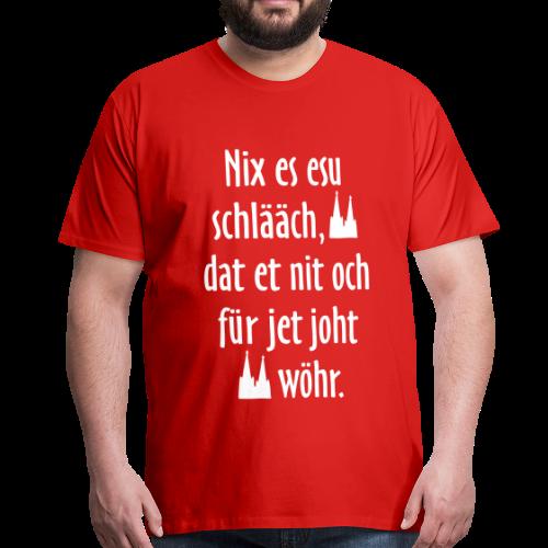 Nix es esu schlääch (Weiß) Kölner Spruch - Kölsche Sprüche - Männer Premium T-Shirt