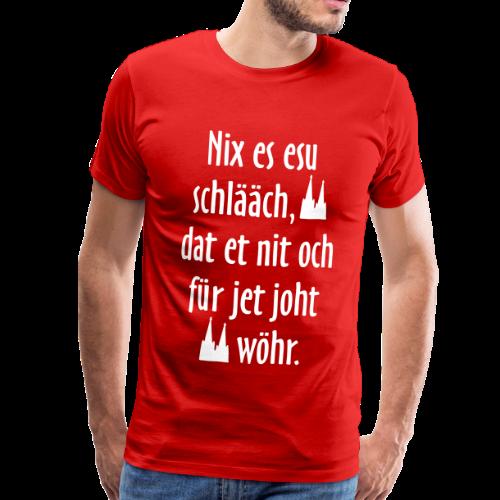 Nix es esu schlääch - Köln Spruch