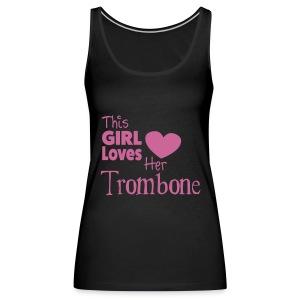 This Girl Loves Her Tombone,  Tank Top - Women's Premium Tank Top